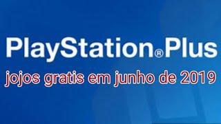 Jogos gratuitos na psn no mês de junho de 2019