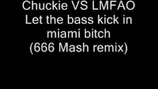Download Chuckie VS LMFAO - Let the bass kick in miami bitch (Simo Remix) MP3 song and Music Video