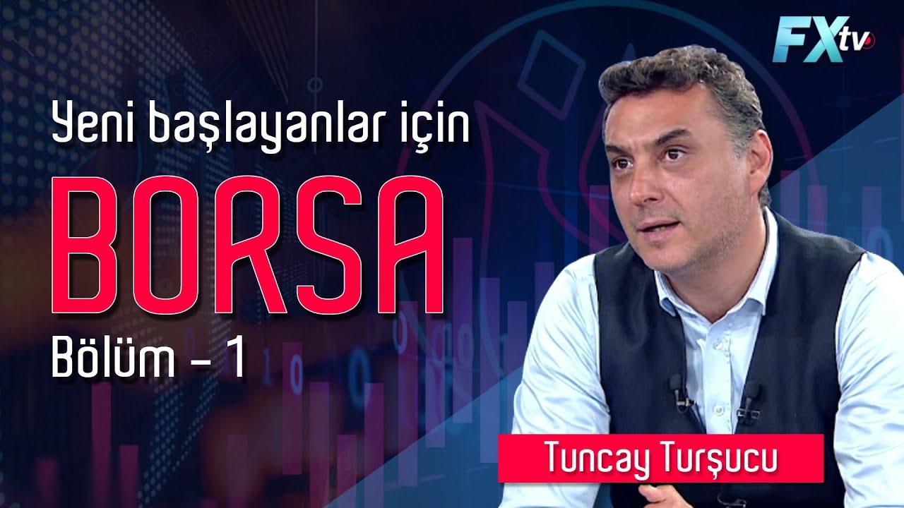 Yeni Başlayanlar için Borsa - Bölüm 1 | Tuncay Turşucu