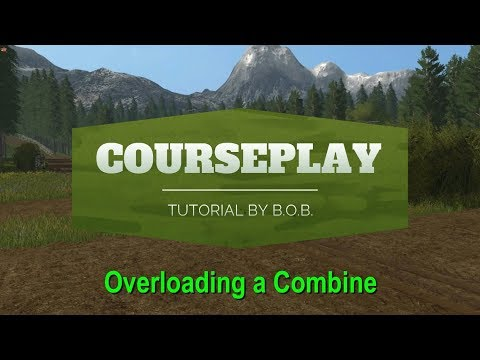 Farming Simulator 19 - B.O.B. Courseplay Tutorial - Overloading A Combine