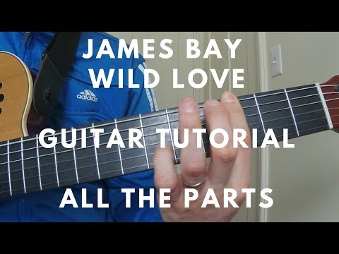 James Bay – Wild Love – Guitar Tutorial (THE REAL PARTS) with TAB