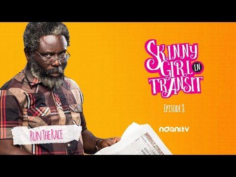 SKINNY GIRL IN TRANSIT - S2E8 - RUN THE RACE