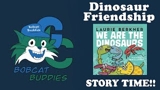 Bobcat Buddies Dinosaur Friendship and Inclusion Story Time