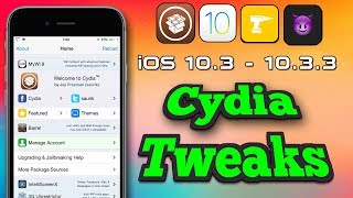 iOS 10.3 - 10.3.3 Jailbreak Cydia Tweaks / 2018