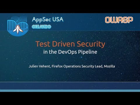 Test Driven Security in the DevOps pipeline - AppSecUSA 2017