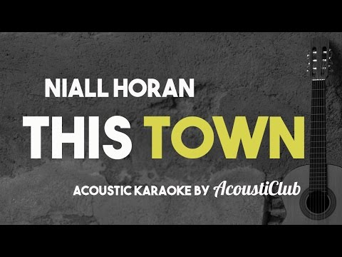 Niall Horan - This Town (Acoustic Guitar Karaoke Version)