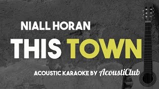 Niall Horan - This Town [Acoustic Karaoke]