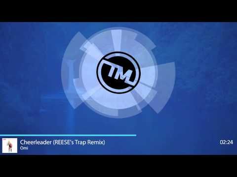 Omi - Cheerleader (REESE's Trap Remix)