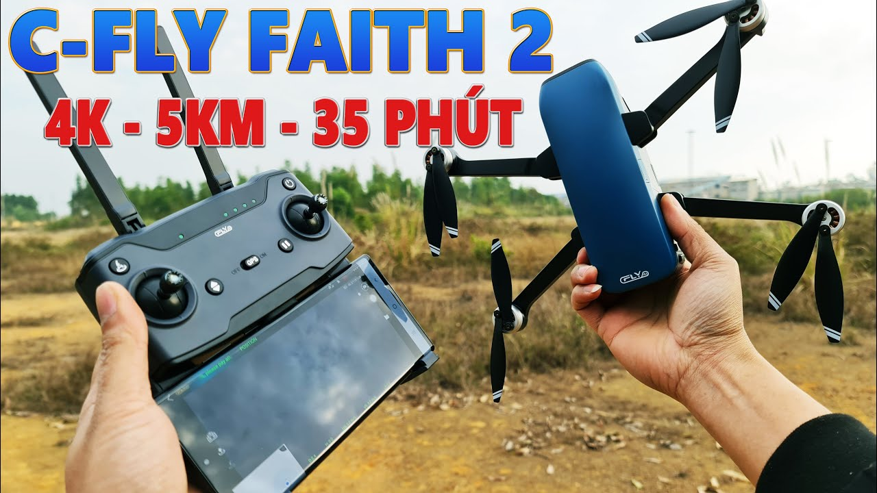 Bay Thử  Flycam C-Fly Faith 2 - Camera 4K Bay xa 5km 35 Phút