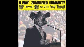 6 WAY - Zombified Humanity (2012) [FULL ALBUM]