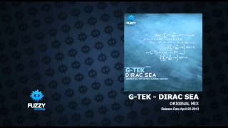 G-Tek - Dirac Sea (Original Mix) [Fuzzy Recordings]