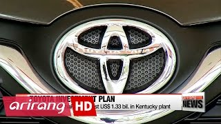 Toyota to invest US$1.33 bil. in Kentucky plant