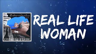 Real Life Woman (Lyrics) by Crowded House