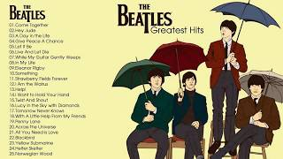 The Beatles Greatest Hits Full Album The Beatles Playlist Youtube