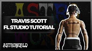 How To Make A Travis Scott Type Beat   Astro World Styled Beat On FL Studio