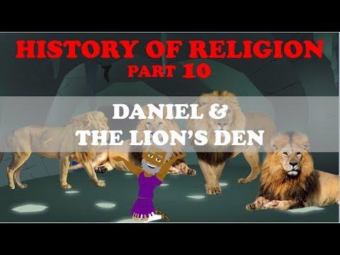 HISTORY OF RELIGION (Part 10): DANIEL & THE LION'S DEN