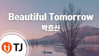[TJ노래방 / 반키올림] Beautiful Tomorrow - 박효신 / TJ Karaoke