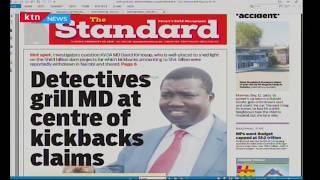 Detectives grill KVDA MD at the centre of Sh63 billion kickbacks claims   PRESS REVIEW