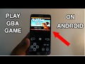 Play any gba game on android (gba emulator) android