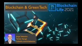 Blockchain Life Moscow Blockchain and Greentech