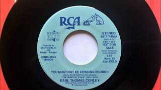 Watch Earl Thomas Conley You Must Not Be Drinking Enough video