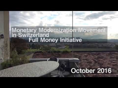 Monetay Modernization Movement in Switzerland  --  Full Money Initiative