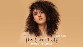 Jasmin \u0026 Eski Shahar - The Cover Up 4  nomli albom dasturi 2019