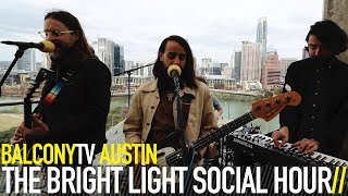 THE BRIGHT LIGHT SOCIAL HOUR - LIE TO ME (BalconyTV)
