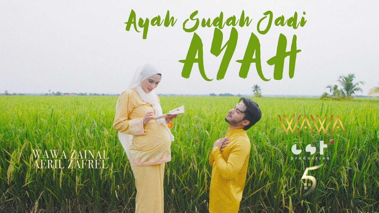 """Download """"Ayah Sudah Jadi Ayah"""" - Wawa & Aeril"""