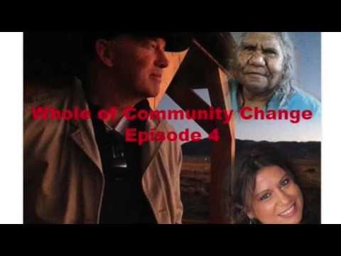 Whole of Community Change Radio Broadcast   Episode 4