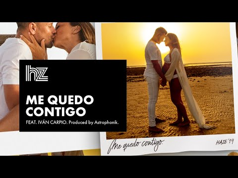 HAZE – Me quedo contigo (Letra) ft IVÁN CARPIO