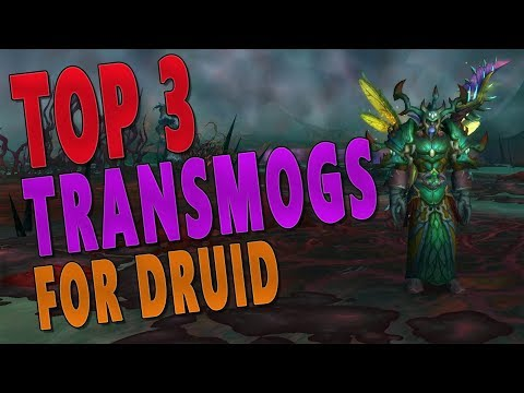 TOP 3 BEST TRANSMOGS FOR DRUID! World of Warcraft: Legion