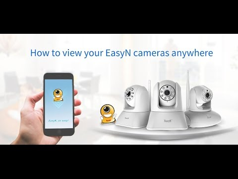 How to view your EasyN cameras anywhere