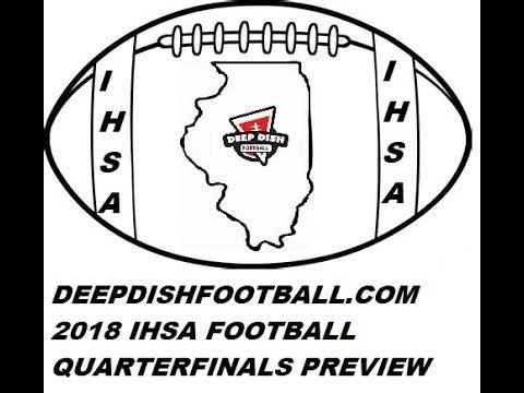 Deepdishfootball.com's Coach Big Pete's IHSA Playoffs 2018 GOTWS  Quarterfinals