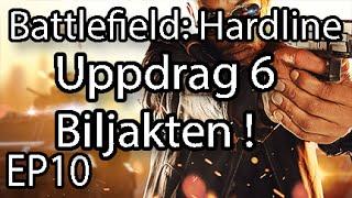Battlefield: Hardline-EP10-Uppdrag 6 Biljakten !
