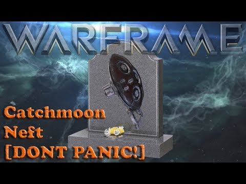 Warframe - That Catchmoon Neft [DONT PANIC!] thumbnail