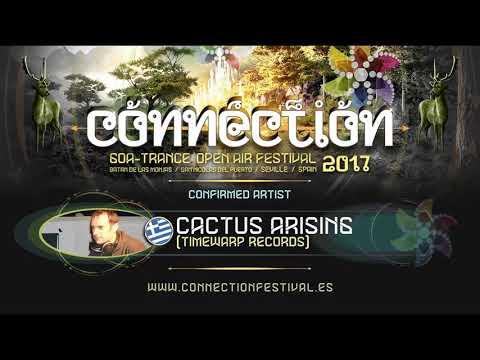 CACTUS ARISING - Live Set@Connection Festival 2017 [Goatrance]