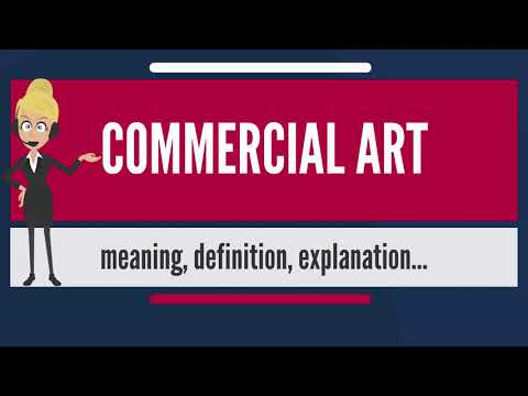 What is COMMERCIAL ART? What does COMMERCIAL ART mean? COMMERCIAL ART meaning & explanation