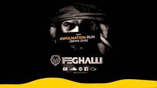 Dj Feghalli Feat - AWOLNATION - RUN [Remix 2019]