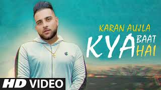 Kya Baat Hai Karan Aujla | Official Song | Karan Aujla New Song | Latest Punjabi Songs 2020