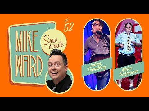 MIKE WARD SOUS ÉCOUTE #52 (Mike Paterson et Julien Tremblay)