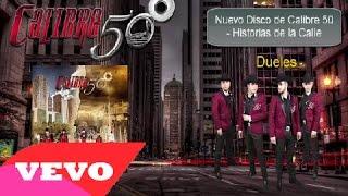 Calibre 50 -  Dueles [ Oficial ] ᴴᴰ Historias de la Calle
