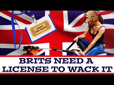 BRITS NEED A LICENSE TO WACK IT - 동영상