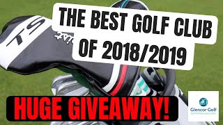 The BEST Golf Club of 2018 / 2019... Plus a HUGE Golf Giveaway!