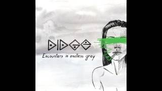 Repeat youtube video Didge - Encounters In Endless Grey