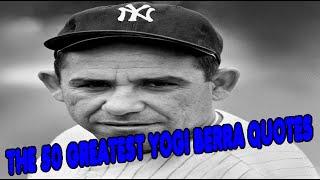 The 50 greatest Yogi Berra quotes