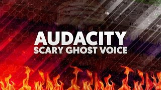 How To: Create a Scary Ghost Voice Effect in Audacity