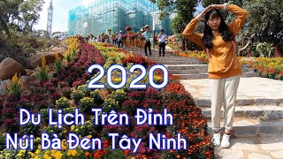 Review Toàn Cảnh Khu Du Lịch Trên Đỉnh Núi Bà Tây Ninh 2020 ( phần 2 )