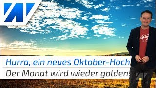 Hurra, der goldene Oktober kehrt zurück!