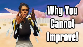 The REAL Reason You're NOT Improving In Fortnite! - Get Good Quickly!